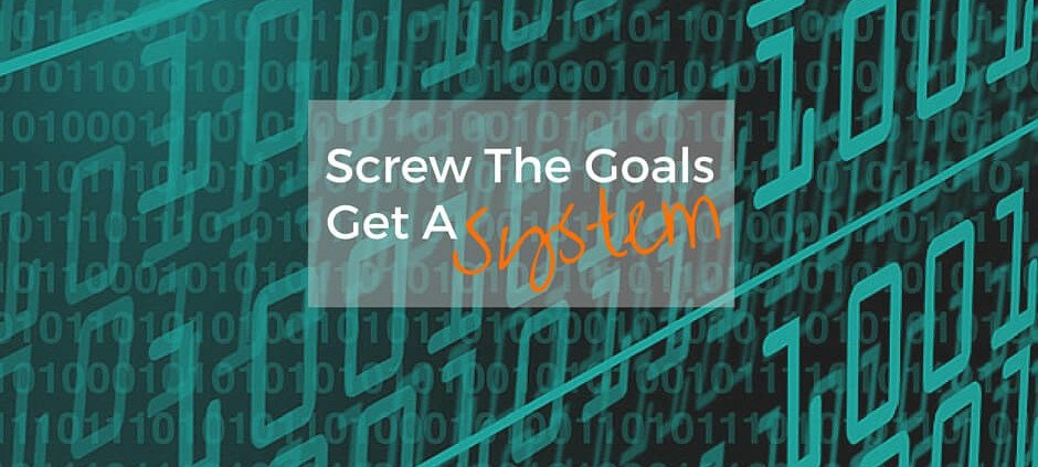 Screw The Goals. Get A System Cat Paterson Cara Chace